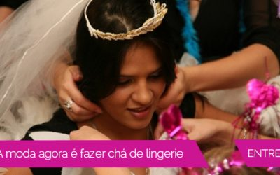 Vai se casar? A moda agora é fazer chá de lingerie